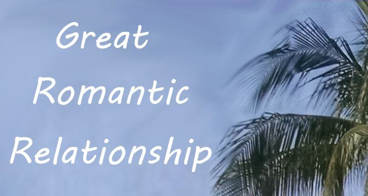 Great Romantic Relationships